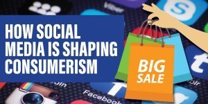 How Social Media is Shaping Consumerism