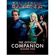 Battlestar Galactica: Season 2: the Official Companion (battlestar Galactica the Official Companion)