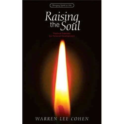 Raising the Soul: Practical Exercises for Personal Development (Bringing Spirit to Life)