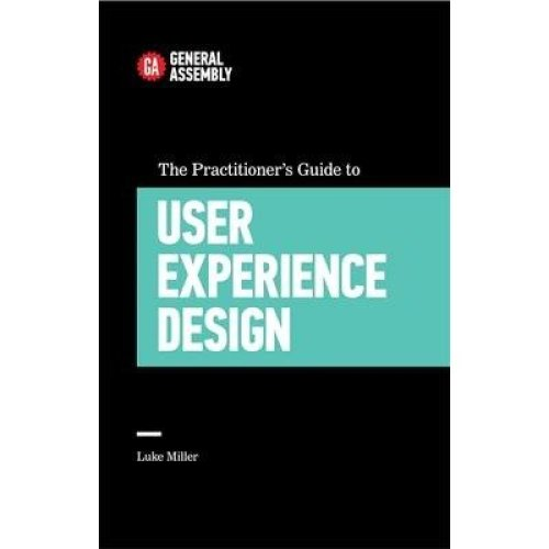 The Practitioner's Guide to User Experience Design