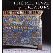 The Medieval Treasury. the Art of the Middle Ages in the Victoria and Albert Museum.