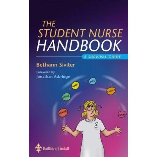 The Student Nurse Handbook: A Survival Guide