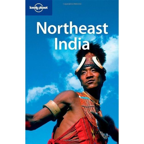 Northeast India (Lonely Planet Country & Regional Guides)
