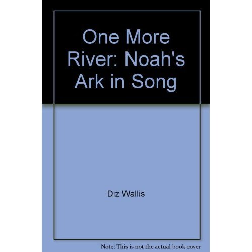 One More River: Noah's Ark in Song