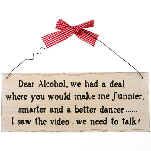 Fun wooden hanging sign - Dear alcohol we had a deal