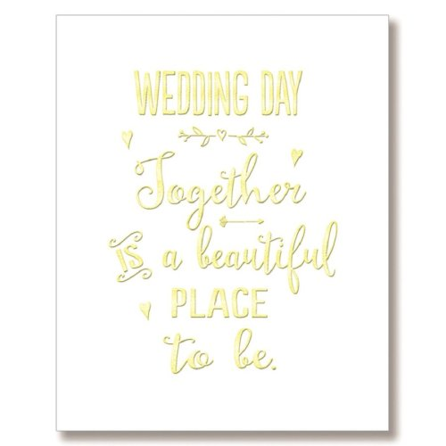 Wedding Day Card - Together Is A Beautiful Place To Be.