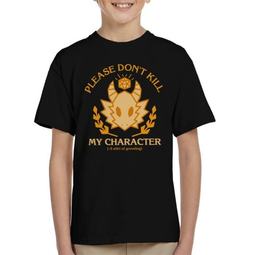 Please Dont Kill My Character Dungeons And Dragons Kid's T-Shirt