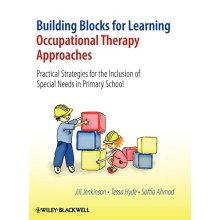 Building Blocks for Learning: Occupational Therapy Approaches: Practical Strategies for the Inclusion of Special Needs in Primary School