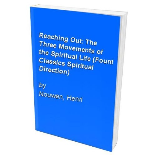 Reaching Out: The Three Movements of the Spiritual Life (Fount Classics Spiritual Direction)