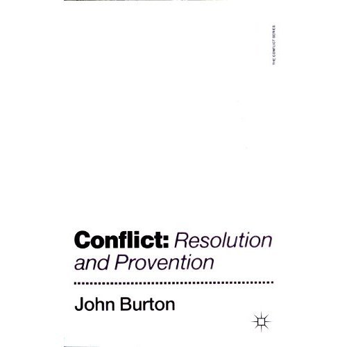 Conflict: Resolution and Provention: Resolution and Prevention (The Conflict Series)