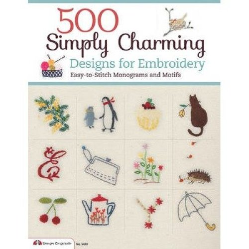 500 Simply Charming Designs for Embroidery