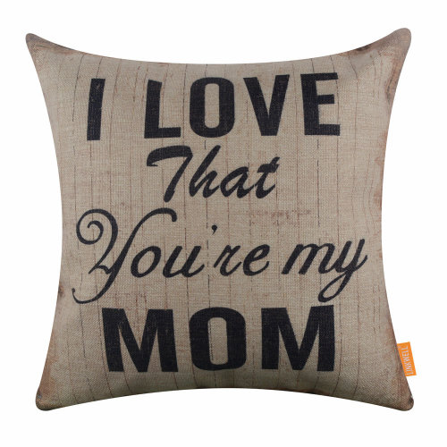 """18""""x18"""" Happy Mother's Day Gift Holiday I Love that You're my Mom Burlap Pillow Cover Cushion Cover"""