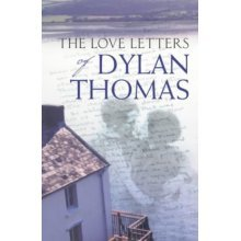 The Love Letters of Dylan Thomas