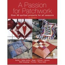 A Passion for Patchwork: Over 95 quilted projects for all seasons (Paperback)
