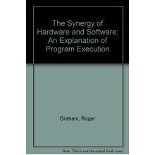 The Synergy of Hardware and Software: An Explanation of Program Execution