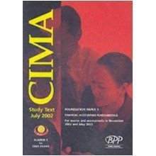 Cima Paper 1 - Stage 1: Financial Accounting Fundamentals (fafn): Study Text (2002) (cima Study System: Foundation Paper)