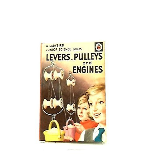 Levers, Pulleys and Engines (Junior Science)