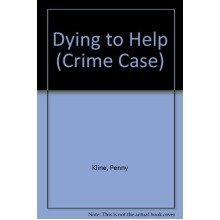 Dying to Help (crime Case)