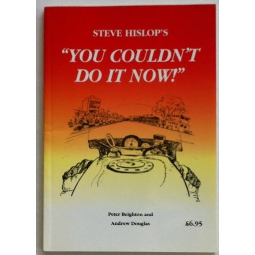 "Steve Hislop's ""You Couldn't Do it Now!"""