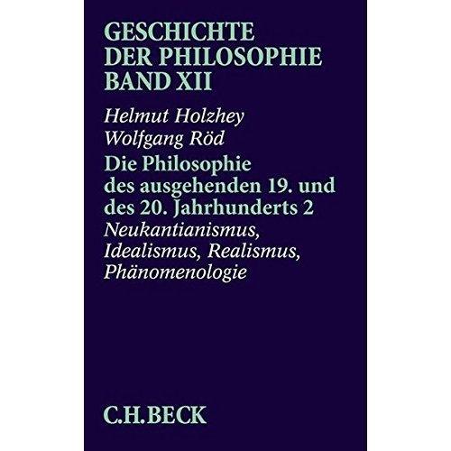 Geschichte der Philosophie.: Die Philosophie des ausgehenden 19. und des 20. Jahrhunderts 2.