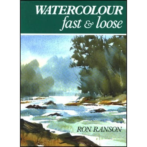 Watercolour Fast and Loose
