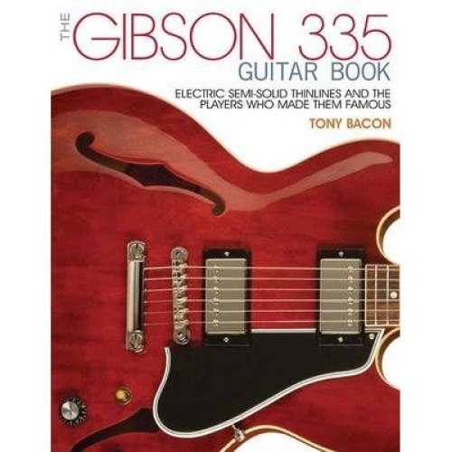 The Bacon Tony the Gibson 335 Guitar Book Pb Bam Book