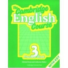 The Cambridge English Course 3 Practice Book with Key: Practice Bk.w.key Bk. 3
