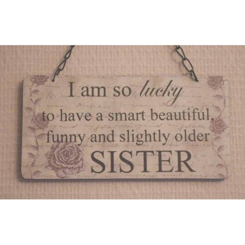Wall Plaque I'm So Lucky To have A Sister Smart Beautiful SG1901A