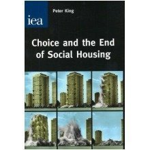 Choice and the End of Social Housing: the Future of Social Housing