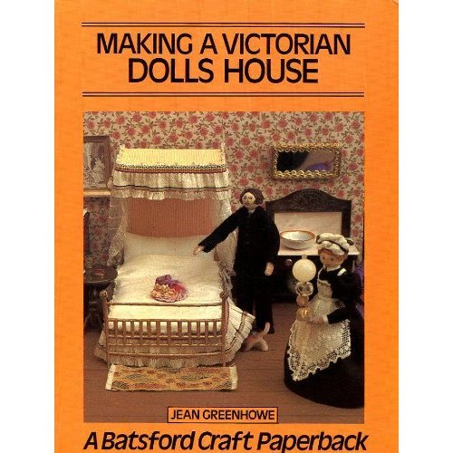 Making a Victorian Dolls' House (Craft Paperbacks)