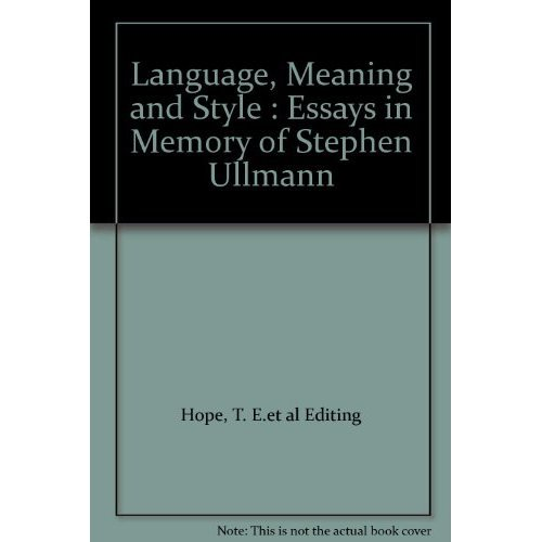 Language, meaning and style: Essays in memory of Steven Ullmann