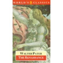 The Renaissance: Studies in Art and Poetry (World's Classics)