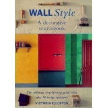 Ultimate Wall Book: a Step-by-step Guide to Creating over 50 Design Solutions