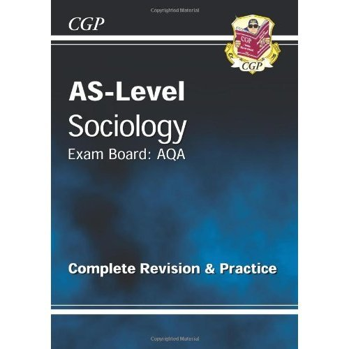 AS-Level Sociology AQA Complete Revision & Practice for exams until 2015 only