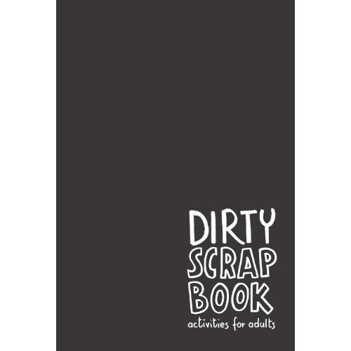 Dirty Scrapbook: Activities for Adults