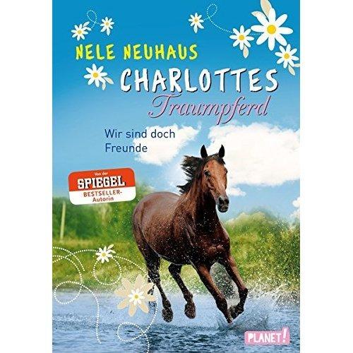 Charlottes Traumpferd 05: Wir sind doch Freunde