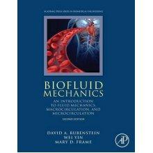 Biofluid Mechanics: An Introduction to Fluid Mechanics, Macrocirculation, and Microcirculation (Biomedical Engineering)