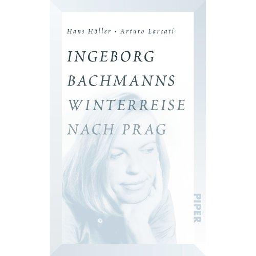 """Ingeborg Bachmanns Winterreise nach Prag: Die Geschichte von """"Böhmen liegt am Meer"""""""