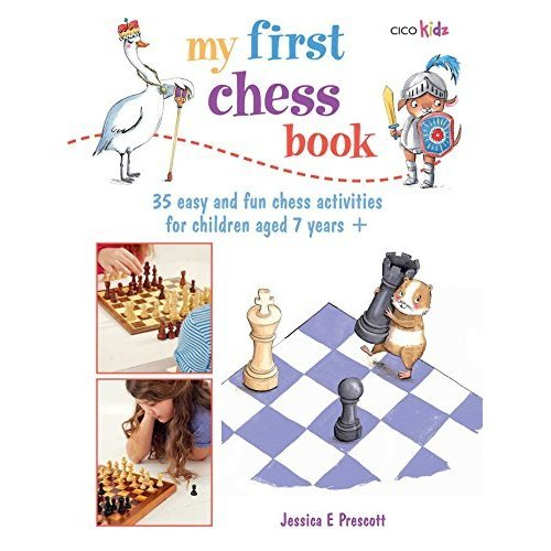 My First Chess Book: 35 easy and fun chess-based activities for children aged 7 years +