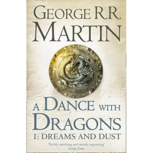 A Dance with Dragons: Dreams and Dust (a Song of Ice and Fire, Book 5) Part 1