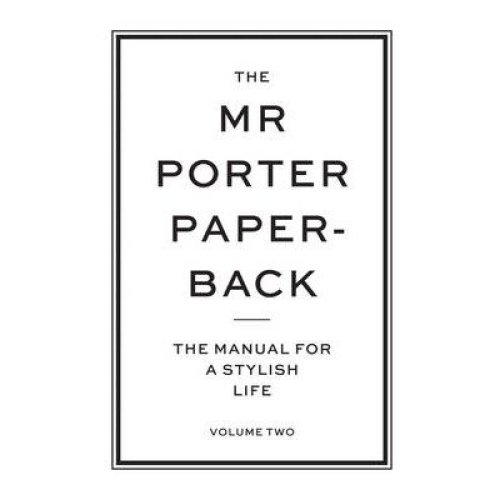 The Mr Porter Paperback: Volume Two