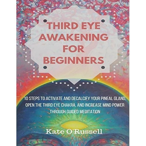 Third Eye Awakening for Beginners: 10 Steps to Activate and