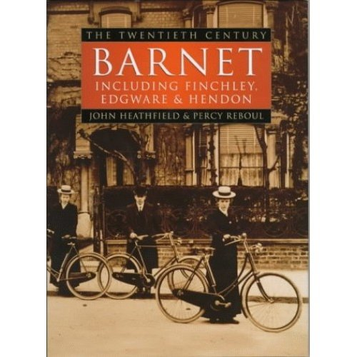Barnet: The Twentieth Century