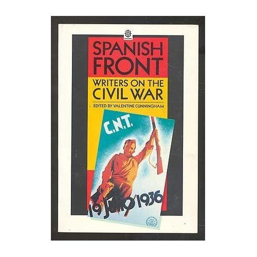 Spanish Front: Writers on the Civil War (Oxford Paperbacks)