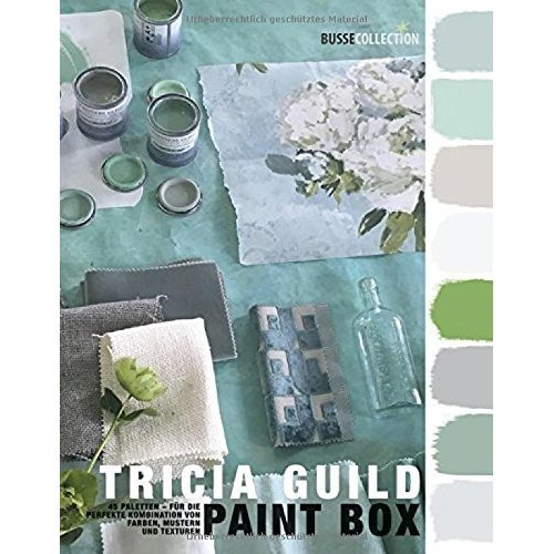 Paint Box: 45 Paletten - Für die perfekte Kombination von Farben, Muster, Texturen