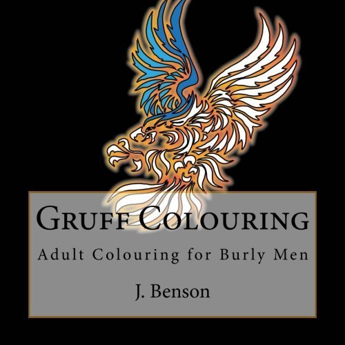 Gruff Colouring: Adult Colouring for Burly Men: Volume 2
