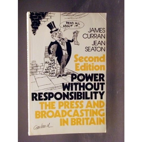 Power Without Responsibility Press & Broadcasting