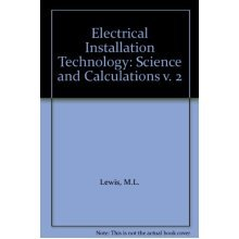 Electrical Installation Technology: Science and Calculations v. 2