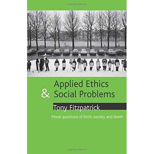 Applied ethics and social problems: Moral questions of birth, society and death