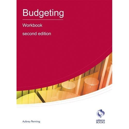 Budgeting Workbook (AAT Accounting - Level 4 Diploma in Accounting)